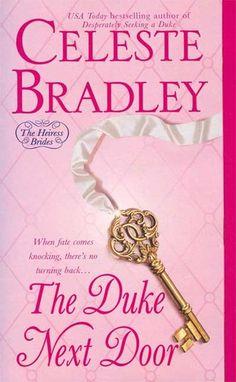 The Duke Next Door (Heiress Brides, #2) by Celeste Bradley