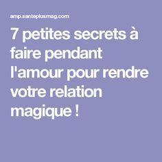 7 petites secrets à faire pendant l'amour pour rendre votre relation magique !