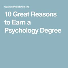 10 Great Reasons to Earn a Psychology Degree