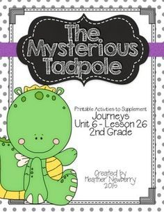 2nd grade Journeys:  The Mysterious Tadpole