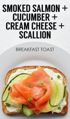 Smoked Salmon + Ribboned Cucumber + Light Cream Cheese + Scallions | 21 Ideas For Energy-Boosting Breakfast Toasts