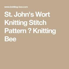 St. John's Wort Knitting Stitch Pattern ⋆ Knitting Bee