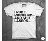 I Puke Rainbows Shit Lasers