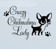 Crazy Chihuahua Lady puppy dog paws vinyl Decal by FunnyAndSticky