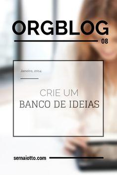 ORGblog, aprimorando seu blog em 25 passos (e 1 bônus). Chega de bloqueio mental, hoje vamos criar um banco de ideias para o seu blog!