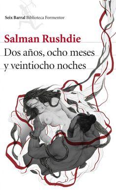 Dos años, ocho meses y veintiocho noches / Salman Rushdie ; traducción del inglés por Javier Calvo.. -- 1 ed.. -- Barcelona : Seix Barral, 2015.