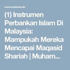 (1) Instrumen Perbankan Islam Di Malaysia: Mampukah Mereka Mencapai Maqasid Shariah | Muhammad Hasbi Zaenal - Academia.edu