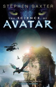 The Science of Avatar by Stephen Baxter. $10.98. Author: Stephen Baxter. Publisher: Orbit (May 29, 2012). Publication: May 29, 2012. Save 27%!