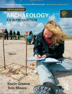 Archaeology : an introduction / Kevin Greene and Tom Moore: http://kmelot.biblioteca.udc.es/record=b1519881~S1*gag