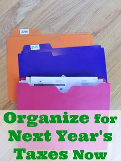 Simple tips for how to organize for NEXT year's taxes starting now!