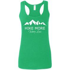 0f24e8bc5aa6c Hike More Worry Less Ladies  Softstyle Racerback Tank. Mountain  ClimbingRock ClimbingHiking ShirtsRacerback TankNo WorriesTank TopsMountaineeringHalter  ...