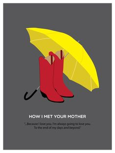 How I Met Your Mother Poster Series by Raye Verdin, via Behance How I Met Your Mother, Series Movies, Tv Series, Ted Mosby, Yellow Umbrella, That 70s Show, Poster Series, Himym, Because I Love You