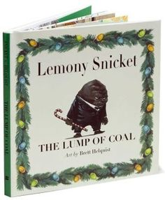 The Lump of Coal by Lemony Snicket.