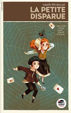 Une sorte de conte pour les grands, poétique et décalé. La petite disparue, d'Isabelle Wlodarczyk (Oskar éditeur). Sélectionné par Gabriel et chroniqué ici : http://lamareauxmots.com/blog/droles-de-heros/