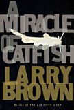 A Miracle of Catfish - Larry Brown