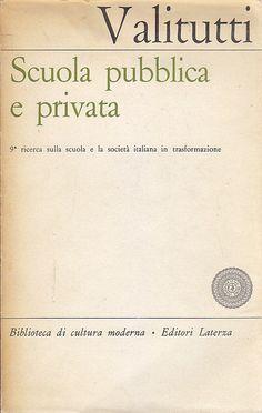 SCUOLA PUBBLICA E PRIVATA a cura di Salvatore Valitutti - 1964 Laterza