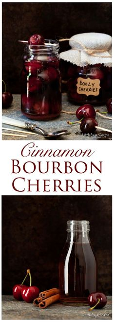 Cinnamon Bourbon Cherries: fresh, pitted cherries cooked briefly in sweetened bourbon and gently infused with cinnamon spice.Great as…