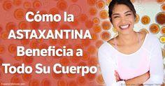 La astaxantina es un potente antioxidante de amplio espectro que ofrece protección contra la radiación y promueve la salud de la piel, los ojos, el cerebro y el corazón.