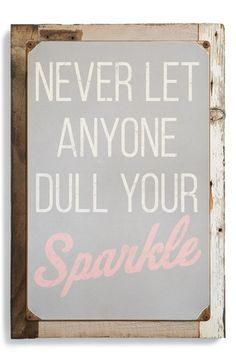 PONCHO+&+GOLDSTEIN+'Never+Let+Anyone+Dull+Your+Sparkle'+Sign+available+at+#Nordstrom