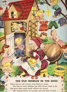 There was an old woman who lived in a shoe -- Vintage Mother Goose Illustration Vintage Children's Books, Vintage Cards, Nursery Rhymes Poems, Pomes, Vintage Nursery, Mother Goose, Little Golden Books, Pics Art, Clip Art