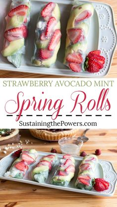 Roll up your salad so you can eat it on the go! Strawberry Avocado Mint Salad Spring Rolls