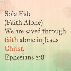 May 25th we reflect on the 2nd of the 5 Solas: Faith Alone. Read Ephesians 2:8