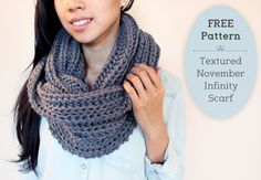 About the Textured November Infinity Scarf :   The ' Textured November Infinity Scarf ' is a thick, textured cowl style circle scarf t...