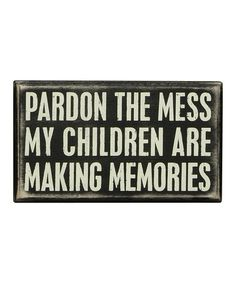Loving this 'Pardon The Mess' Box Sign on #zulily! #zulilyfinds