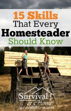15 skills every homesteader should know.