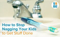 Do you find yourself hounding your kids over everyday little things? How to stop nagging your child to get stuff done.