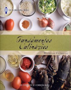 Le Cordon Bleu - Fundamentos Culinários - Receitas Clássicas Eclairs, Profiteroles, Chefs, Roti, Beignets, Learn To Cook, Wine Recipes, Treats, Baking