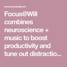 Focus combines neuroscience + music to boost productivity and tune out distractions! Neuroscience, Listening To Music, Productivity, Site, Household Tips, Software, Fairy, Apps, Organization