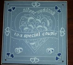 Back again as promised with the real silver wedding card. I am hoping that after all the palarva and testing yesterday that all goe. Hobbies And Crafts, Crafts To Make, Anniversary Crafts, Parchment Cards, Special Birthday, Wedding Cards, Barbara Gray, Card Designs, My Favorite Things
