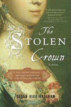 The Stolen Crown: The Secret Marriage that Forever Changed the Fate of England by Susan Higginbotham, http://www.amazon.com/dp/1402237669/ref=cm_sw_r_pi_dp_V-qyqb02SA9CA