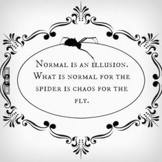 Normal is an illusion... - 9GAG