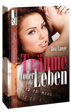 """""""Träume (oder) Leben"""" von Bea Lange ab Mai 2015 im bookshouse Verlag.  www.bookshouse.de/buecher/Traeume__oder__Leben/"""