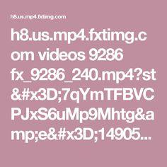 h8.us.mp4.fxtimg.com videos 9286 fx_9286_240.mp4?st=7qYmTFBVCPJxS6uMp9Mhtg&e=1490572732