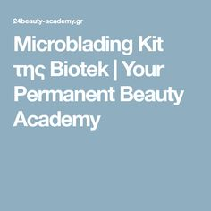 Microblading Kit της Βiotek | Your Permanent Beauty Academy