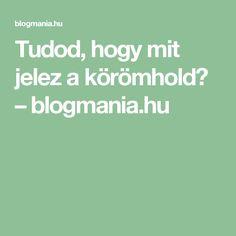 Tudod, hogy mit jelez a körömhold? – blogmania.hu