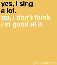 I do . I sink. But still sing .