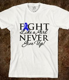 Colon Cancer Fight Like a Girl Never Give Up Shirts by fightlikeagirlgiftshop.com #fightlikeagirl