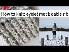 How to knit: eyelet mock cable rib - enkla falska flätor - helppo pitsi-palmikko. Tutorial how to knit easy eyelet mock cable rib. Knitting Videos, Easy Knitting, Knitting Socks, Step By Step Instructions, Crochet Hats, Ravelry, Cable, Youtube, Knee Highs