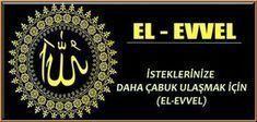 İSTEKLERİNİZE DAHA ÇABUK ULAŞMAK İÇİN(EL-EVVEL)ZİKRİ