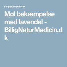 Møl bekæmpelse med lavendel - BilligNaturMedicin.dk