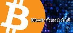 Bitcoin Core 14 has been Released