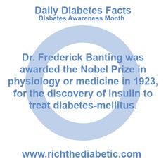Daily Diabetes Facts for Diabetes Awareness Month #diabetes #awareness #facts #doc #dsma #insulin #nobelprize #drfrederickbanting