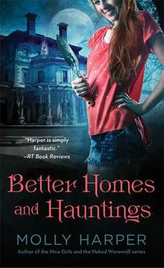 Better Homes and Hauntings by Molly Harper | Publisher: Pocket Books | Publication Date: June 24, 2014 | www.mollyharper.com | #Paranormal