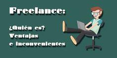 Freelance ¿Quién es? Ventajas e inconvenientes. #freelance #autónomo