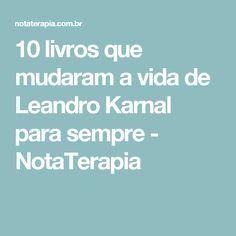 10 livros que mudaram a vida de Leandro Karnal para sempre - NotaTerapia
