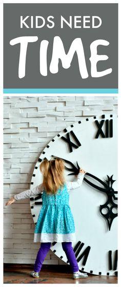 Kids need time
